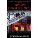 Characters, Tales And Tragedies n The Boston Fire Department